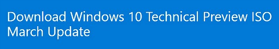 How To Install and Download an ISO file of Windows 10 Preview Build 10041