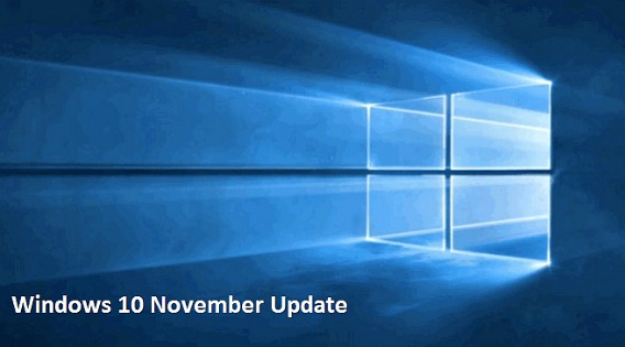 Windows 10 November Update Build 10586 - What's New, Improved, Fixed, and Known issues (How PC getting the Windows 10 November Update without Stuck)
