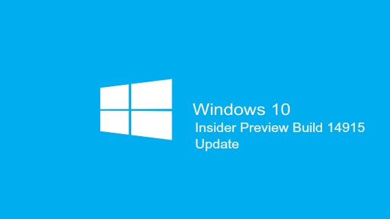 Windows 10 Insider Preview Build 14915 Released To the Insider Fast ring for PC and Mobile – Here's What's New Improvements, Fixes, and Known Issues