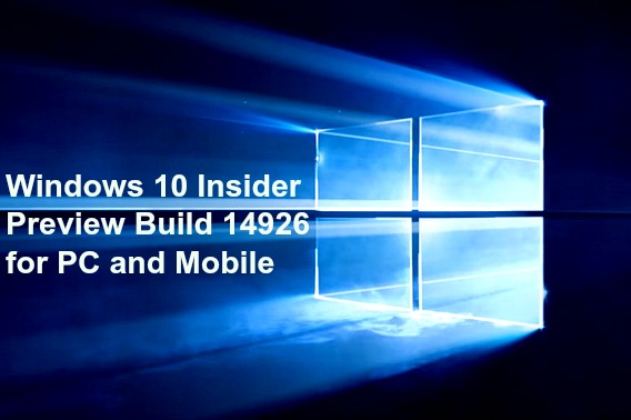 windows-10-insider-preview-build-14926-for-pc-and-mobile-available-for-windows-insiders-fast-ring-and-slow-ring