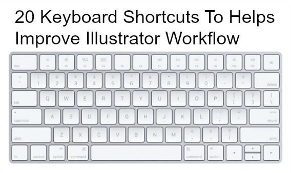 20-keyboard-shortcuts-to-helps-improve-illustrator-workflow-on-windows-and-mac