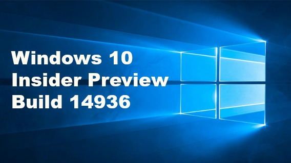 windows-10-insider-preview-build-14936-available-for-insiders-in-fast-ring-for-pcs-and-mobile-heres-whats-new-improvement-fixes-and-known-issues