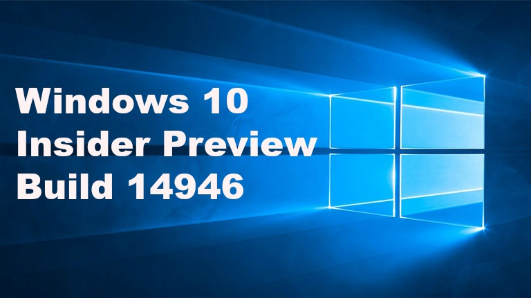 windows-10-insider-preview-build-14946-available-for-insiders-in-fast-ring-for-pc-and-mobile-heres-whats-new-feature