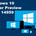 heres-whats-new-fixed-and-improvement-known-issues-in-windows-10-insider-preview-build-14959-for-pc-and-mobile