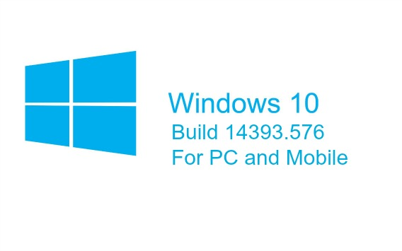 windows-10-build-14393-576-for-pc-and-mobile-here-whats-fixed-and-improvement-changelog
