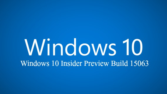 Windows 10 Insider Preview Build 15063 ISO Image File